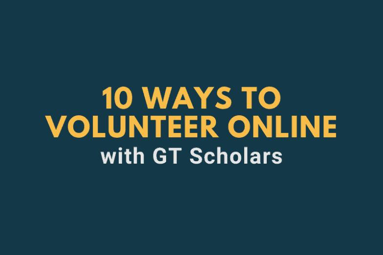 Discover 10 Volunteering Opportunities with GT Scholars