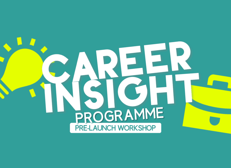 Career Insight Programme – Pre-Launch Event